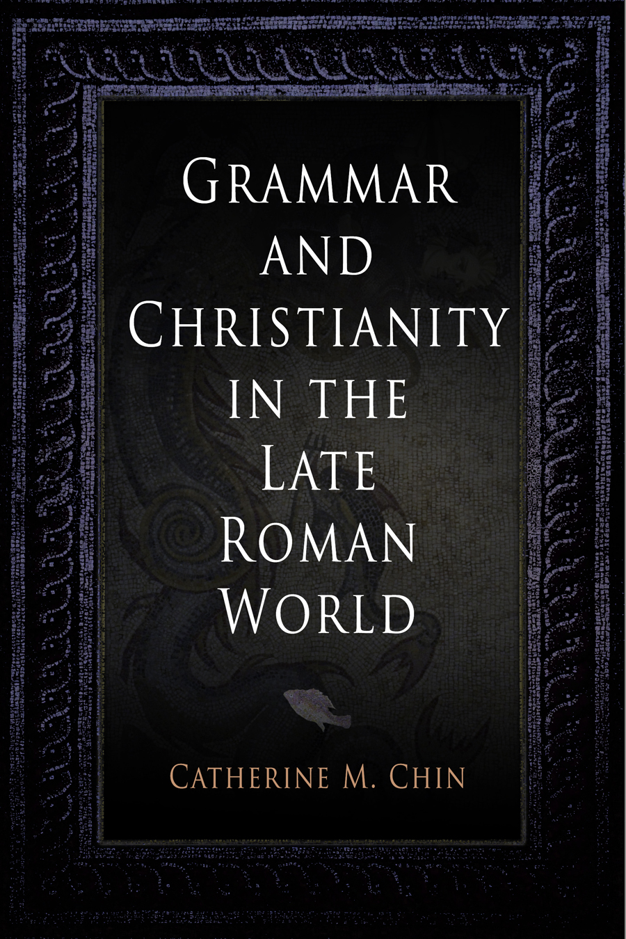 Grammar and Christianity in the Late Roman World
