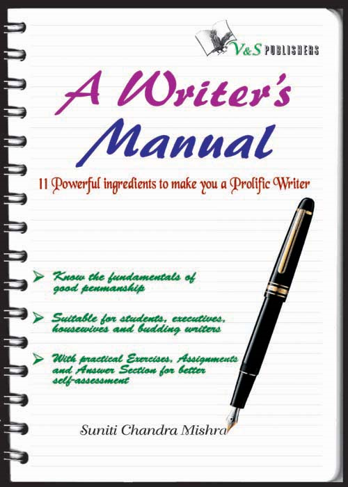 A Writer's Manual By: Suniti Chandra Mishra