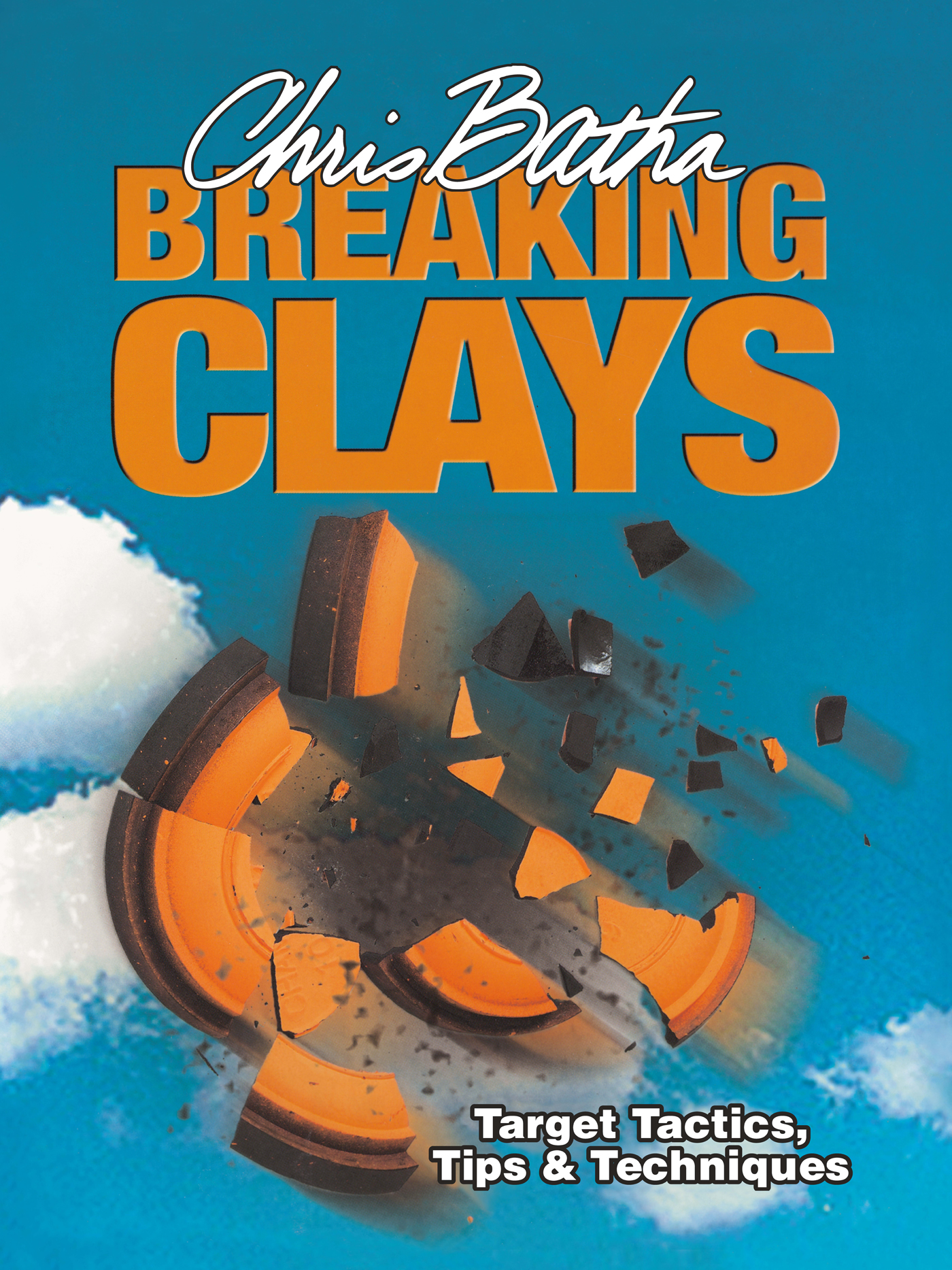 Breaking Clays By: Chris Batha