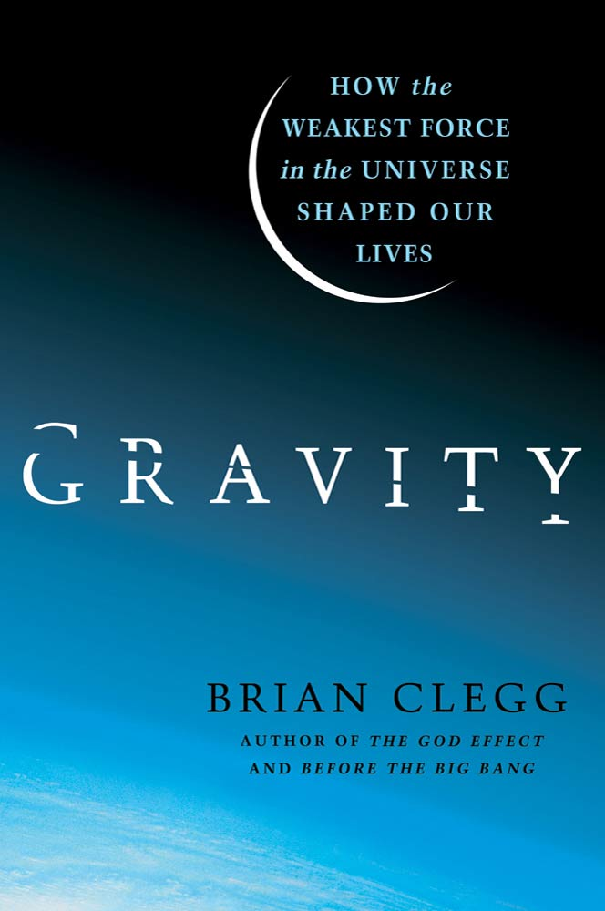 Gravity By: Brian Clegg