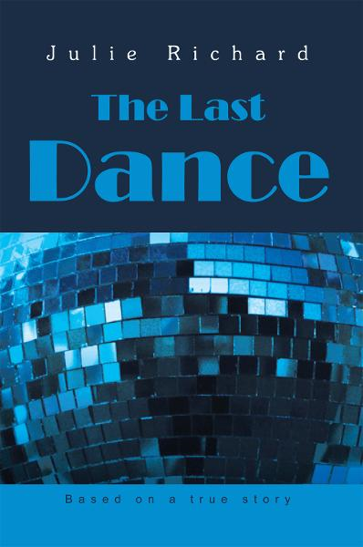 The Last Dance By: Julie Richard
