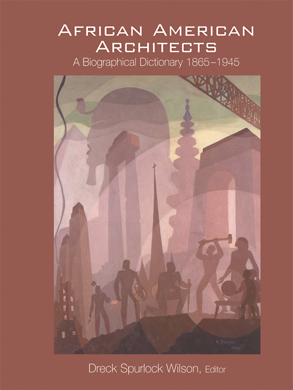 African-American Architects A Biographical Dictionary,  1865-1945