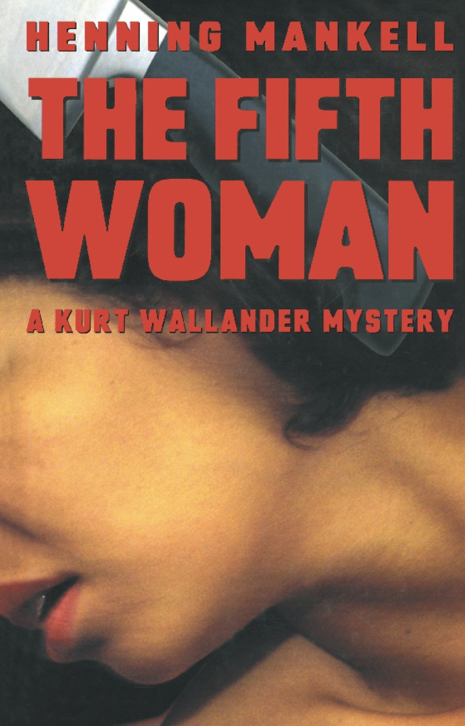 The Fifth Woman By: Henning Mankell