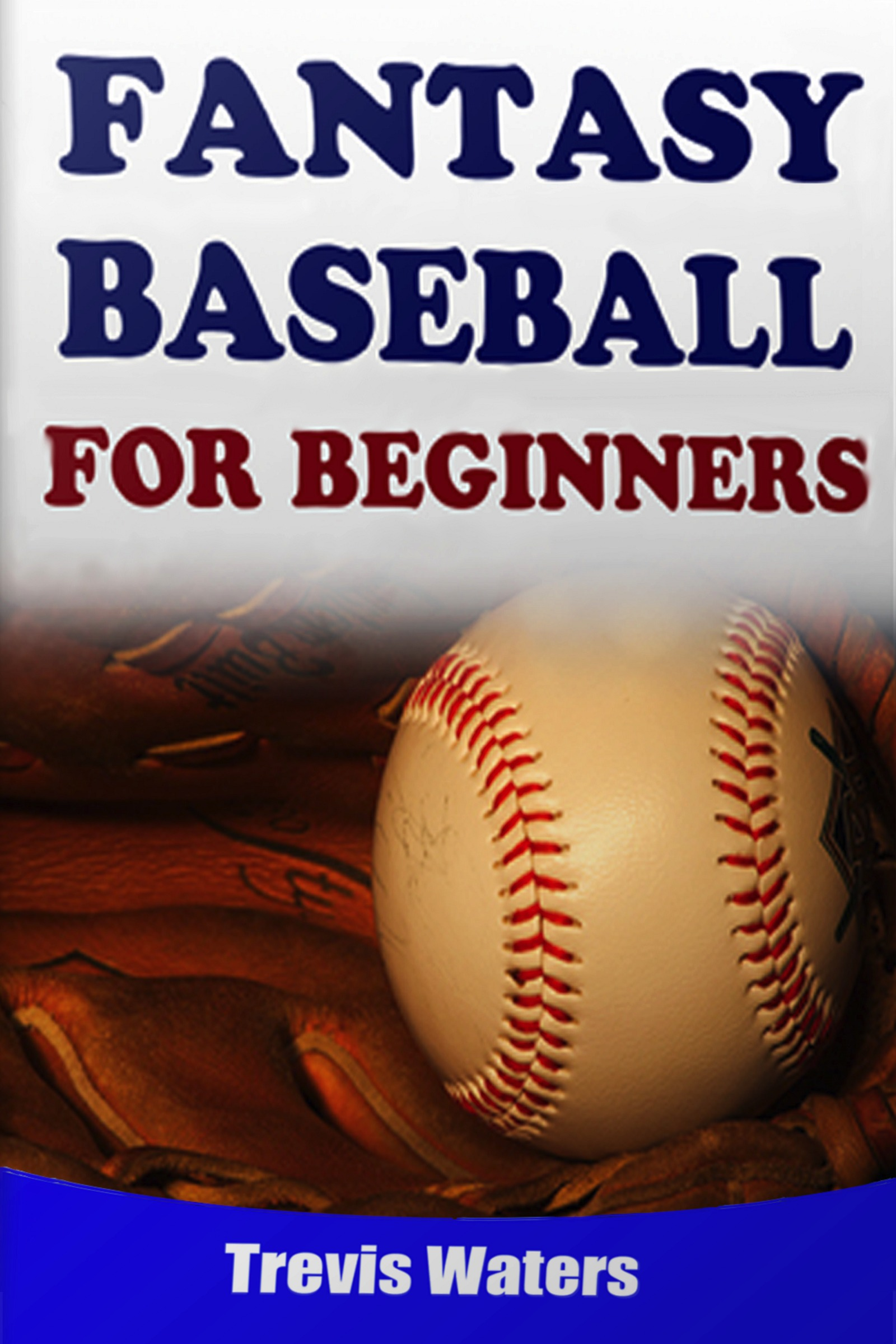 Fantasy Baseball: For Beginners