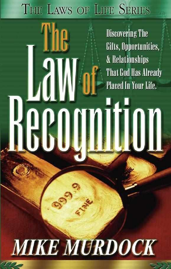 The Law of Recognition By: Mike Murdock