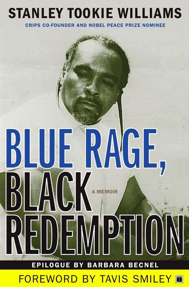 Blue Rage, Black Redemption By: Stanley Tookie Williams