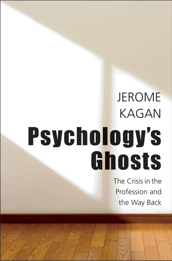 Psychology's Ghosts By: Jerome Kagan