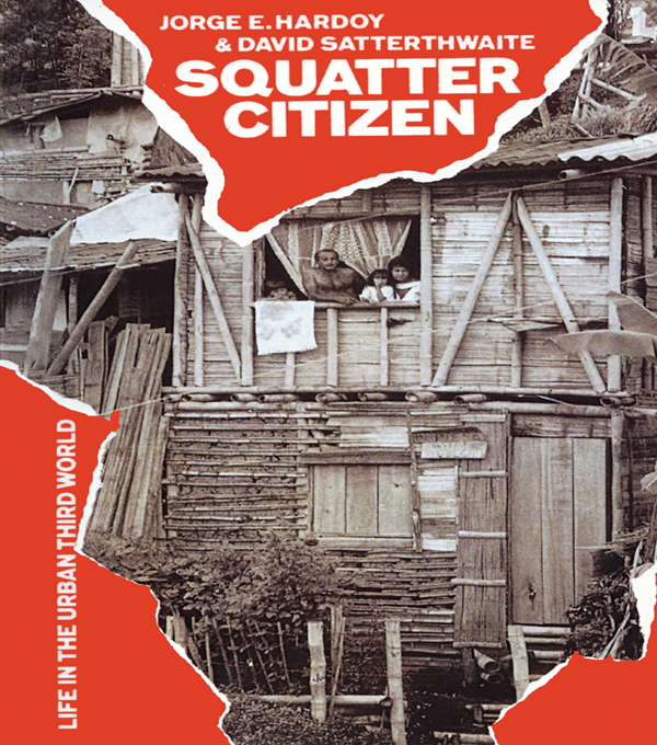 Squatter Citizen Life in the Urban Third World