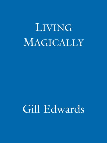Living Magically A new vision of reality
