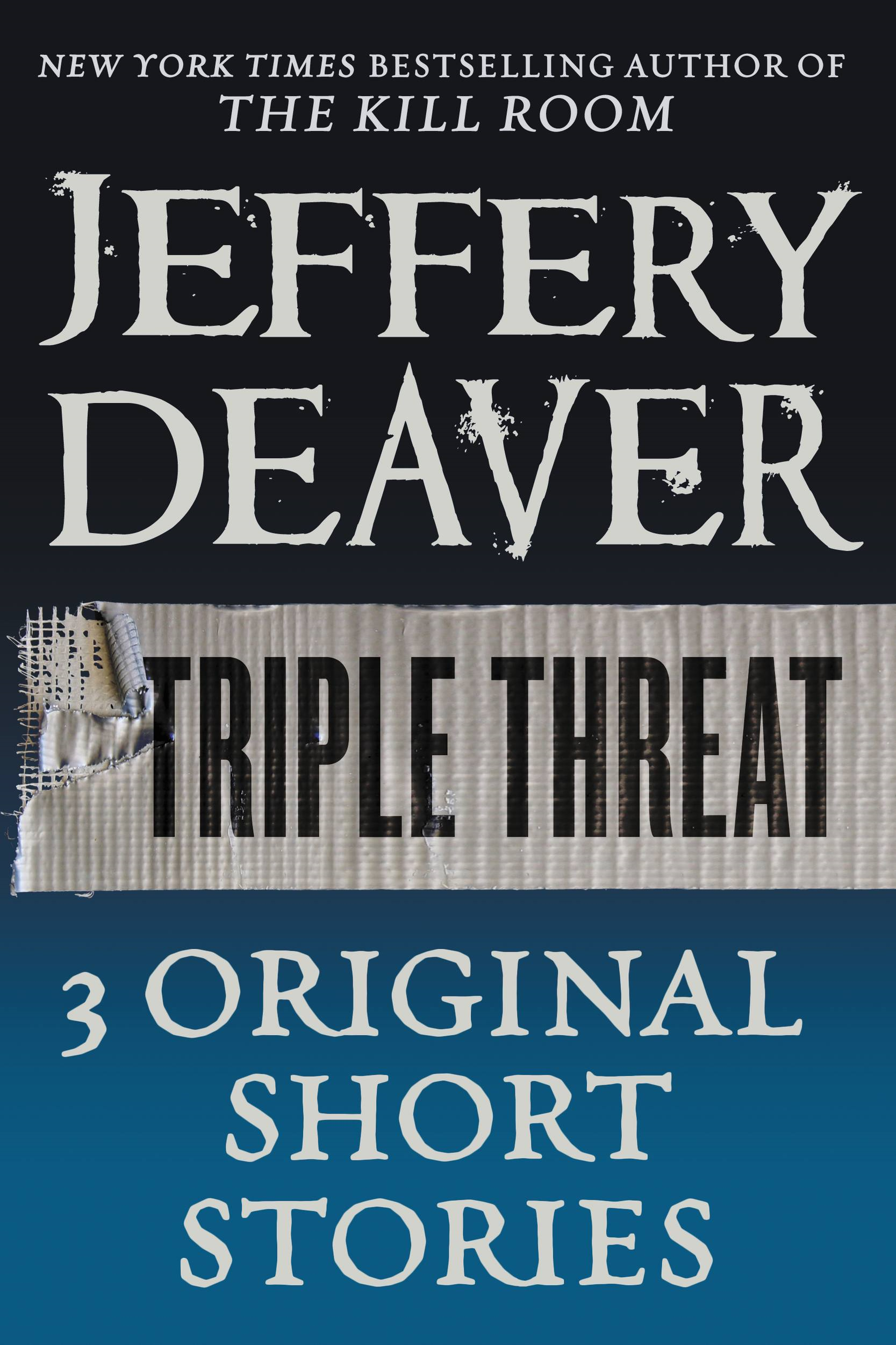 Triple Threat By: Jeffery Deaver