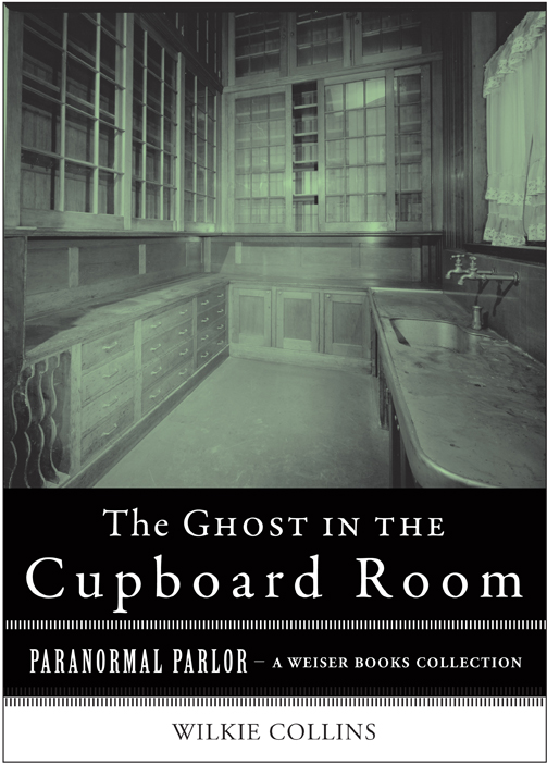 The Ghost in the Cupboard Room By: Collins, Wilkie,Ventura, Varla