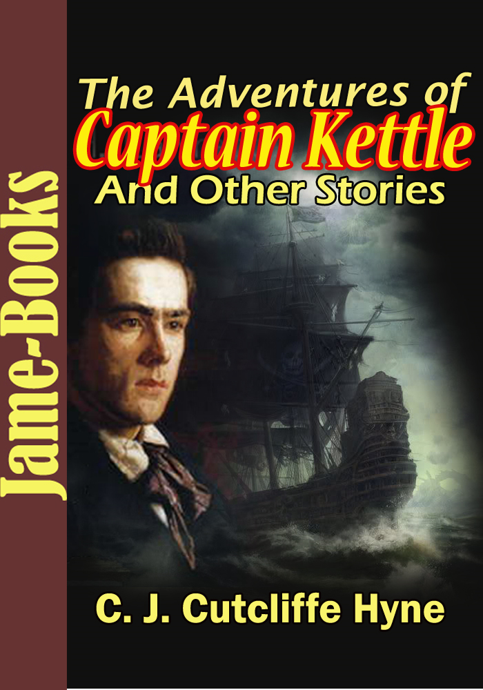 The Adventures of Captain Kettle : and Other Stories
