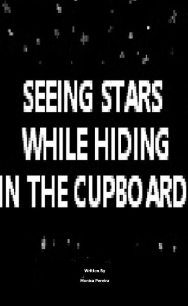 Seeing Stars While Hiding In The Cupboard