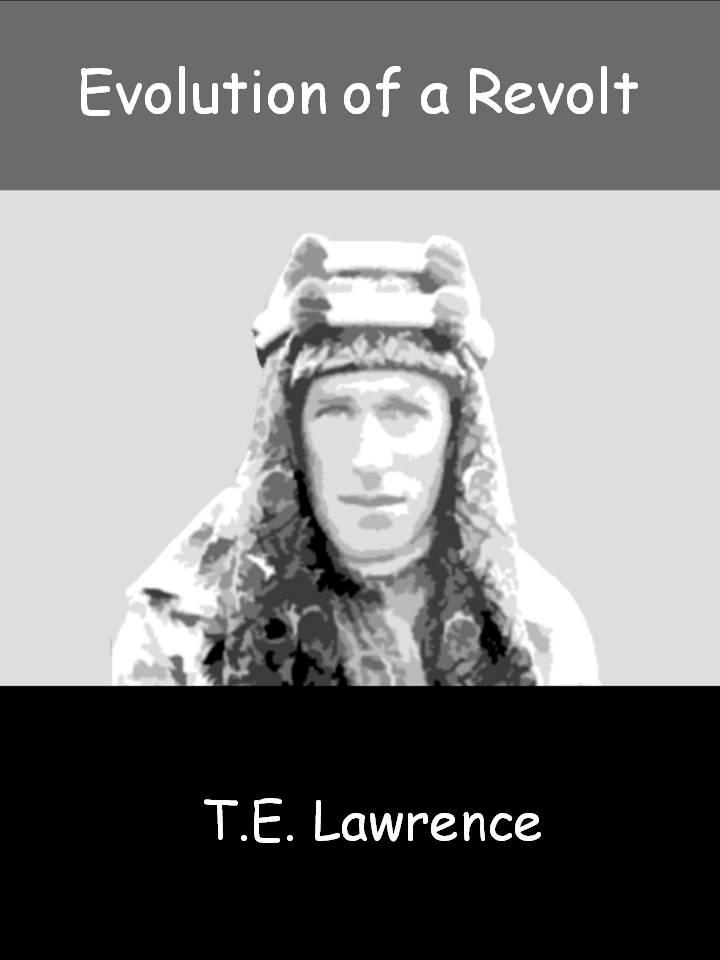 Evolution of a Revolt By: T.E. Lawrence