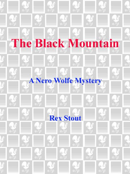 The Black Mountain By: Rex Stout