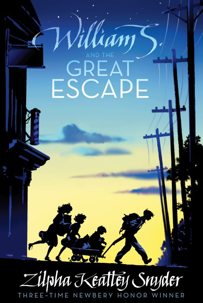 William S. and the Great Escape By: Zilpha Keatley Snyder