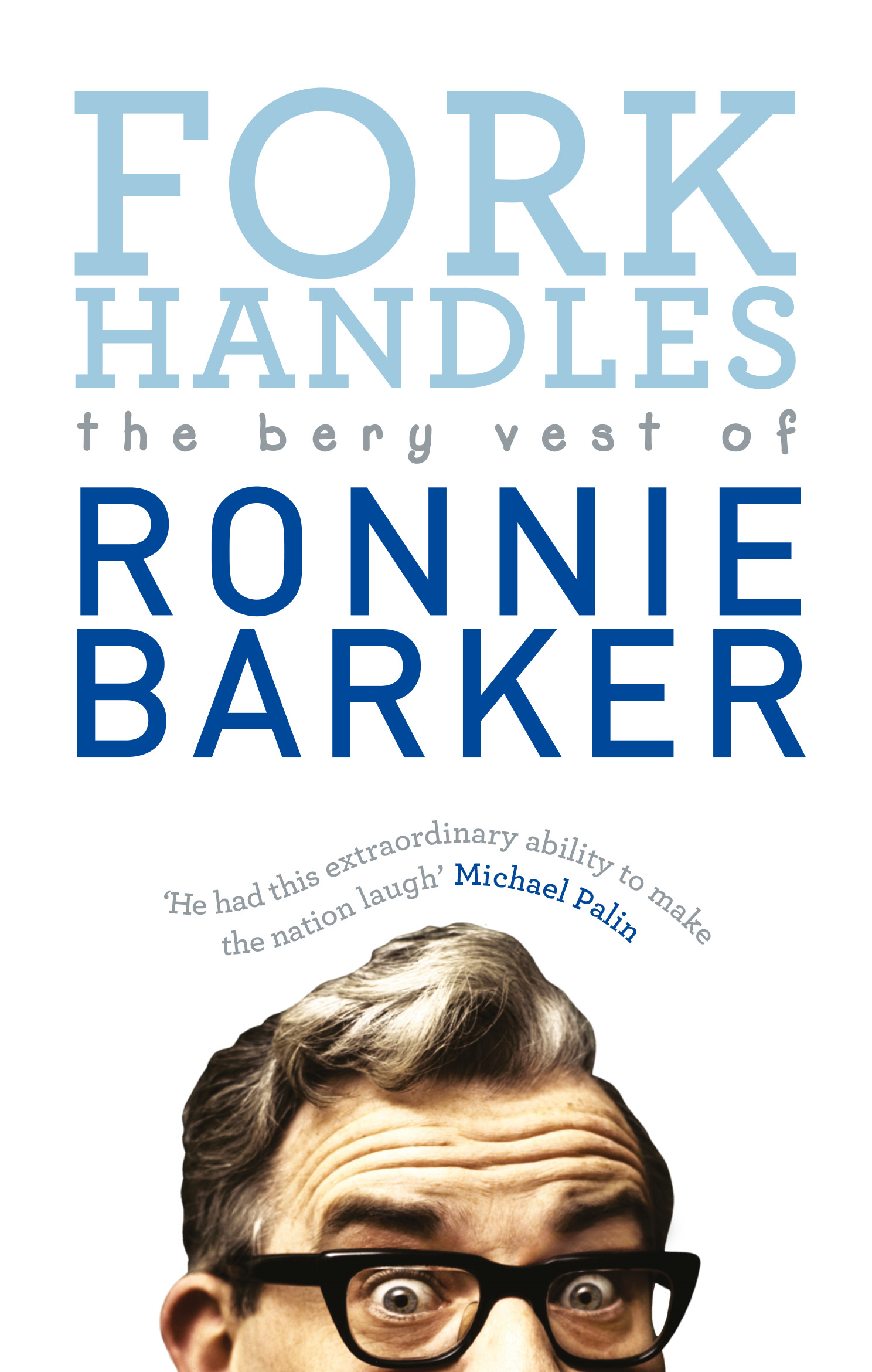 Fork Handles The Bery Vest of Ronnie Barker