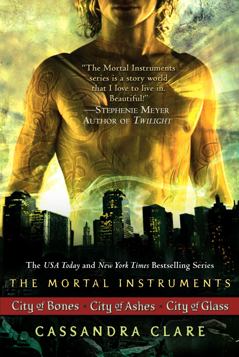Cassandra Clare: The Mortal Instrument Series By: Cassandra Clare