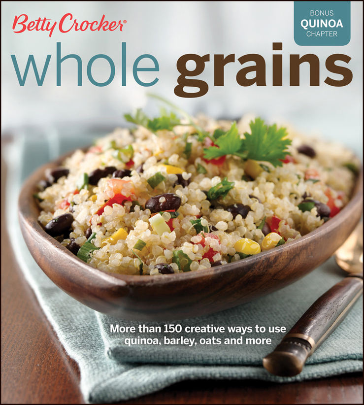 Betty Crocker Whole Grains By: Betty Crocker