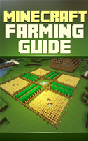 Minecraft Farming Guide: The Ultimate Guide To Farming Mob,iron, Villagers, Wheat And More!