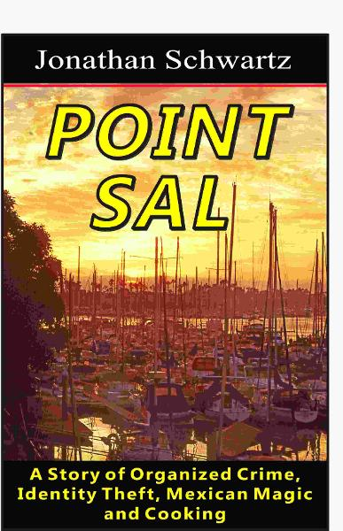 Point Sal: A Story of Organized Crime, Identity Theft, Mexican Magic and Cooking