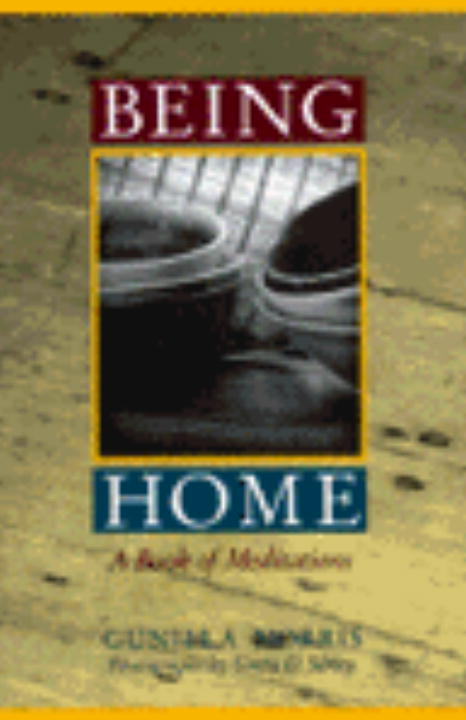 Being Home By: Gunilla Norris