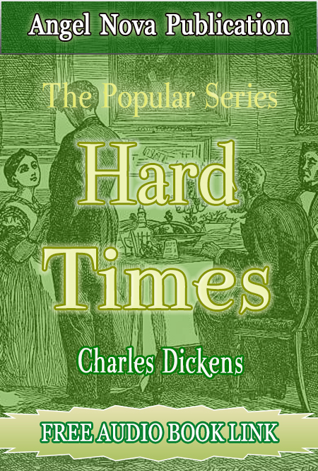 Charles Dickens - Hard Times : [Illustrations and Free Audio Book Link]