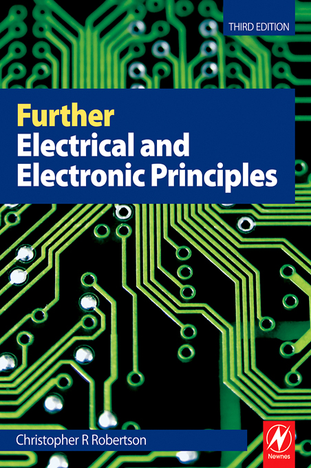 Further Electrical and Electronic Principles By: C R Robertson