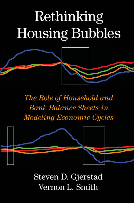Rethinking Housing Bubbles The Role of Household and Bank Balance Sheets in Modeling Economic Cycles