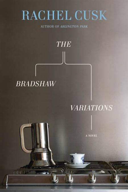 The Bradshaw Variations By: Rachel Cusk