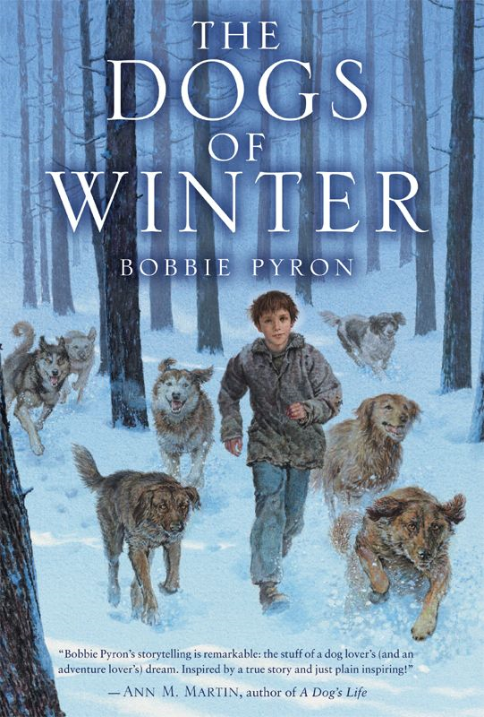 The Dogs of Winter By: Bobbie Pyron