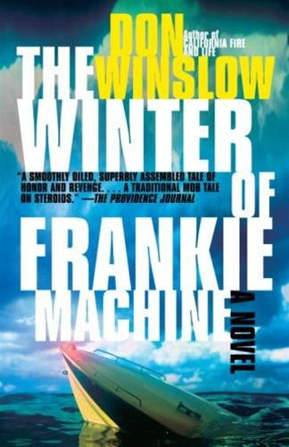 The Winter of Frankie Machine By: Don Winslow