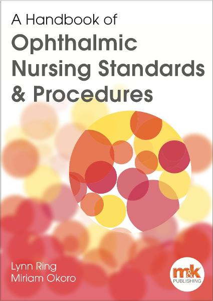 A Handbook of Ophthalmic Standards & Procedures By: Lynn Ring, Miriam Okoro