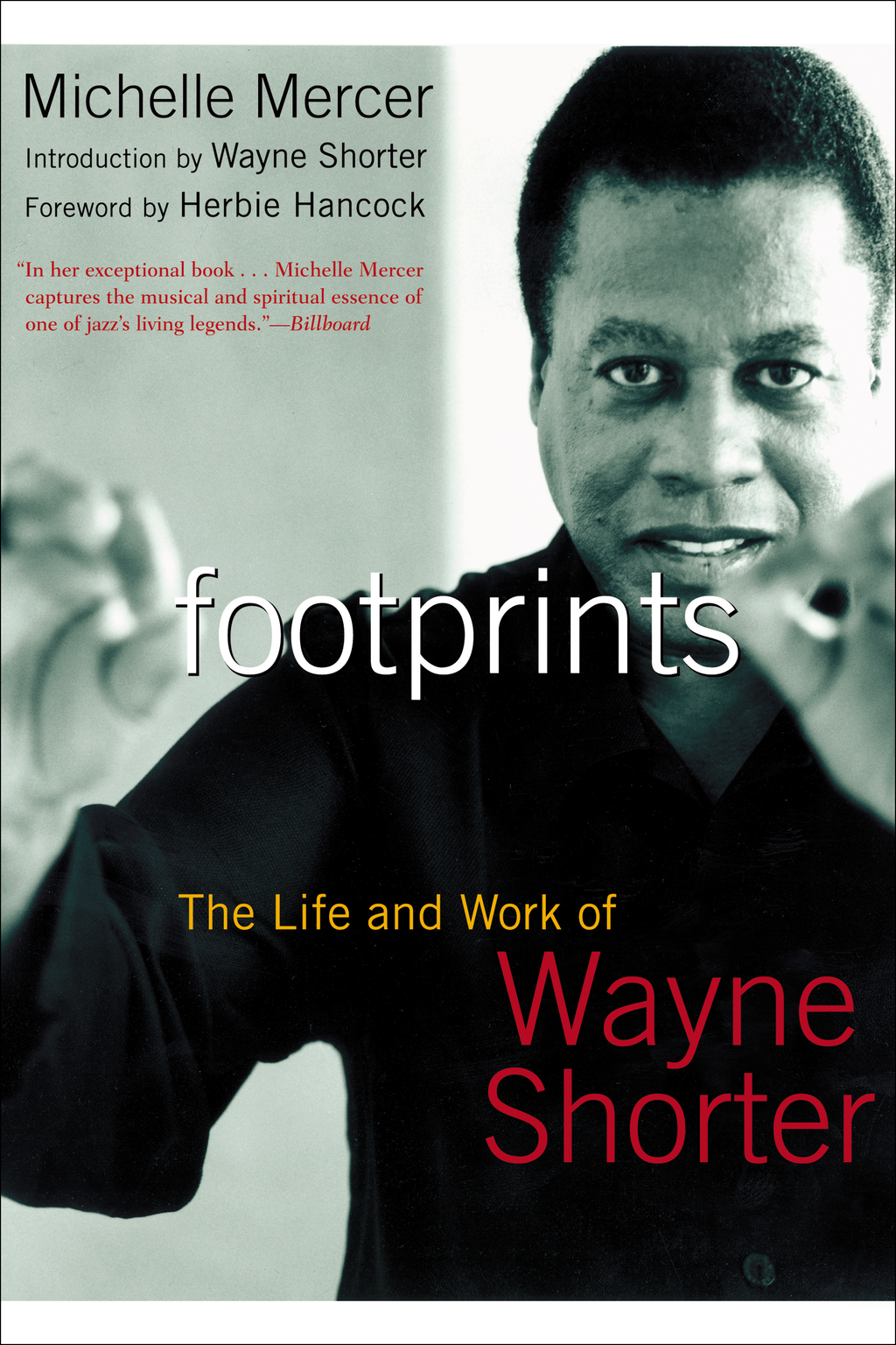 Footprints: The Life and Work of Wayne Shorter By: Michelle Mercer