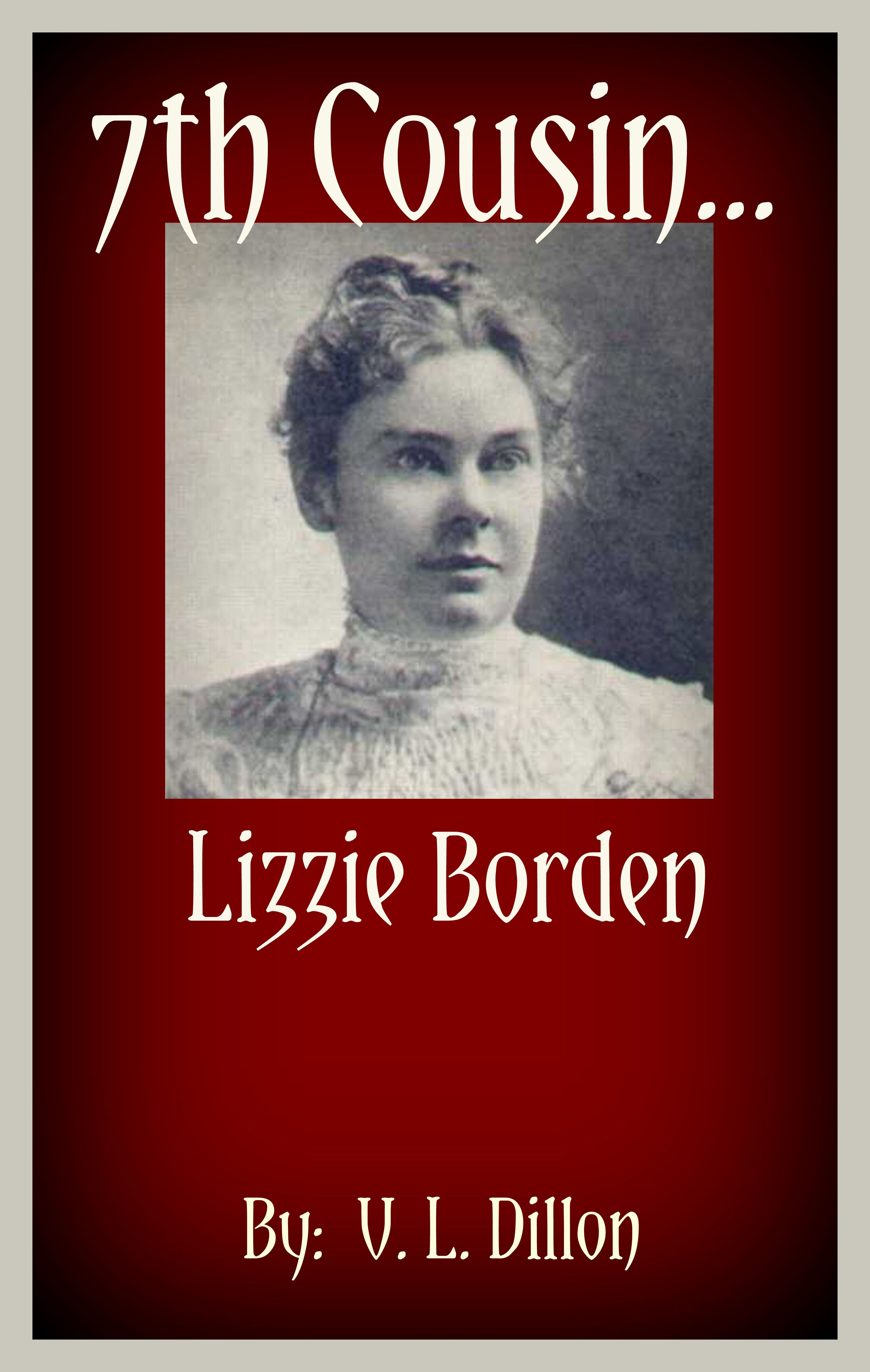 7th Cousin....Lizzie Borden