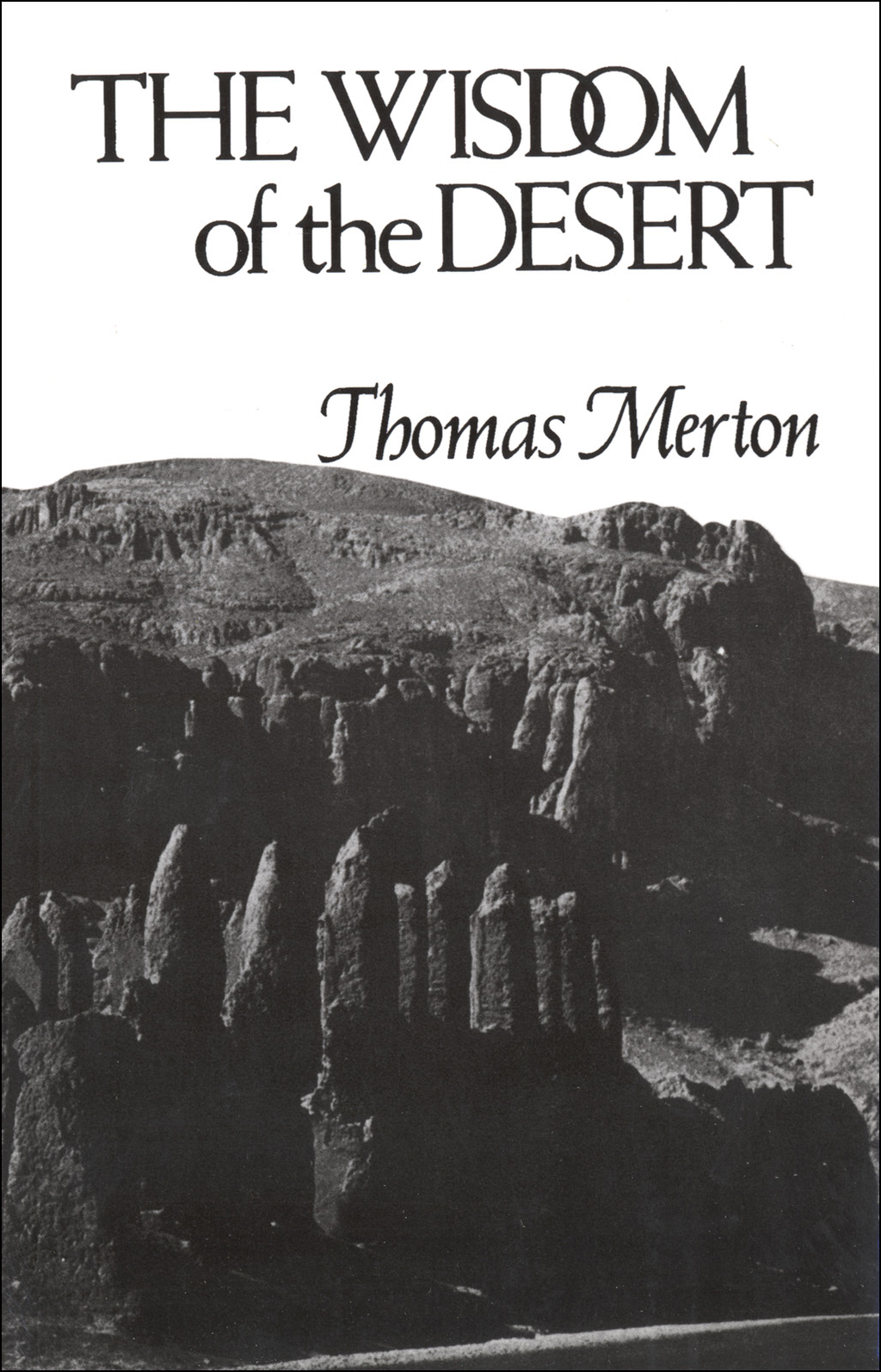 The Wisdom of the Desert By: Thomas Merton