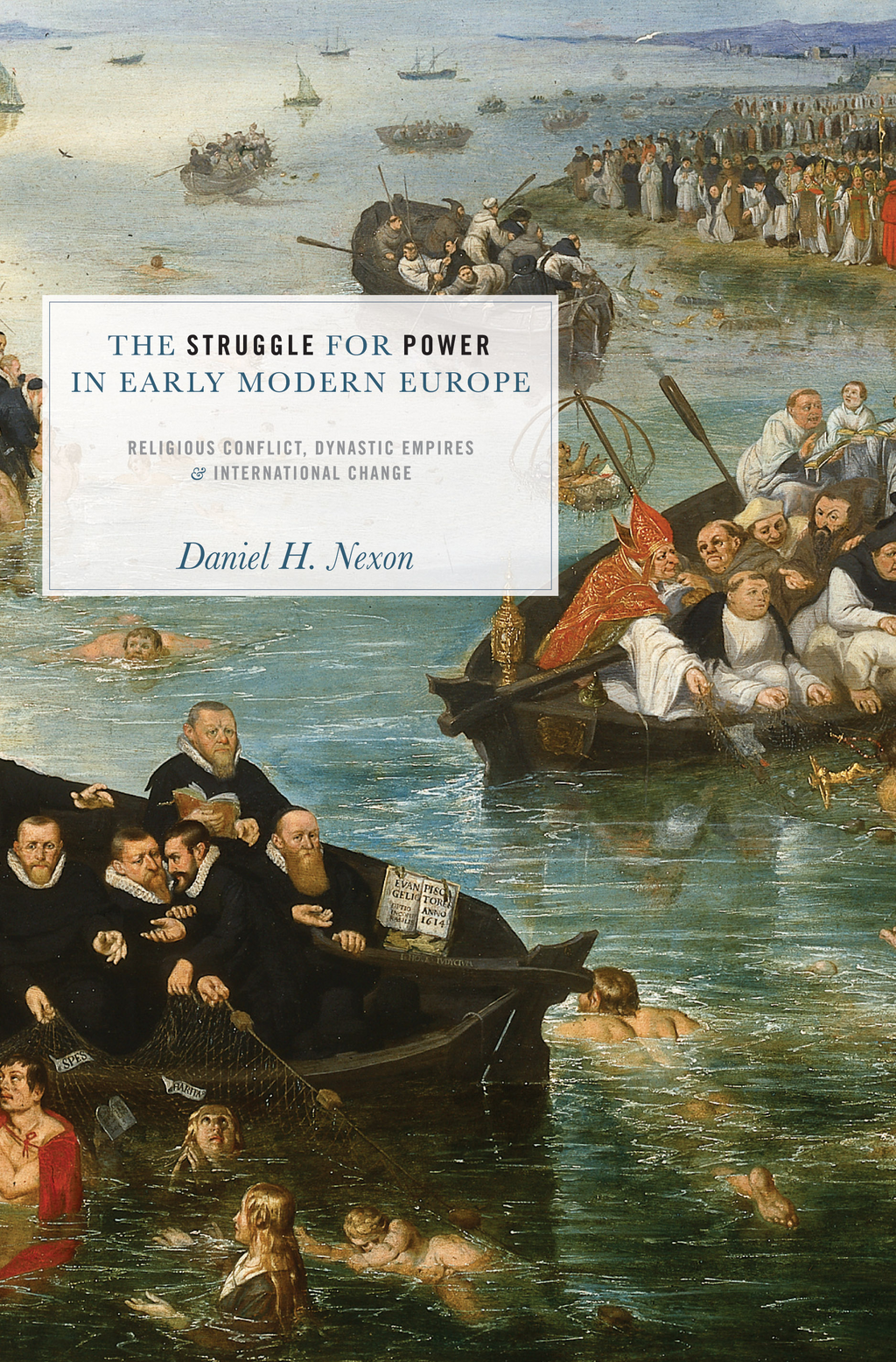 The Struggle for Power in Early Modern Europe By: Daniel H. Nexon