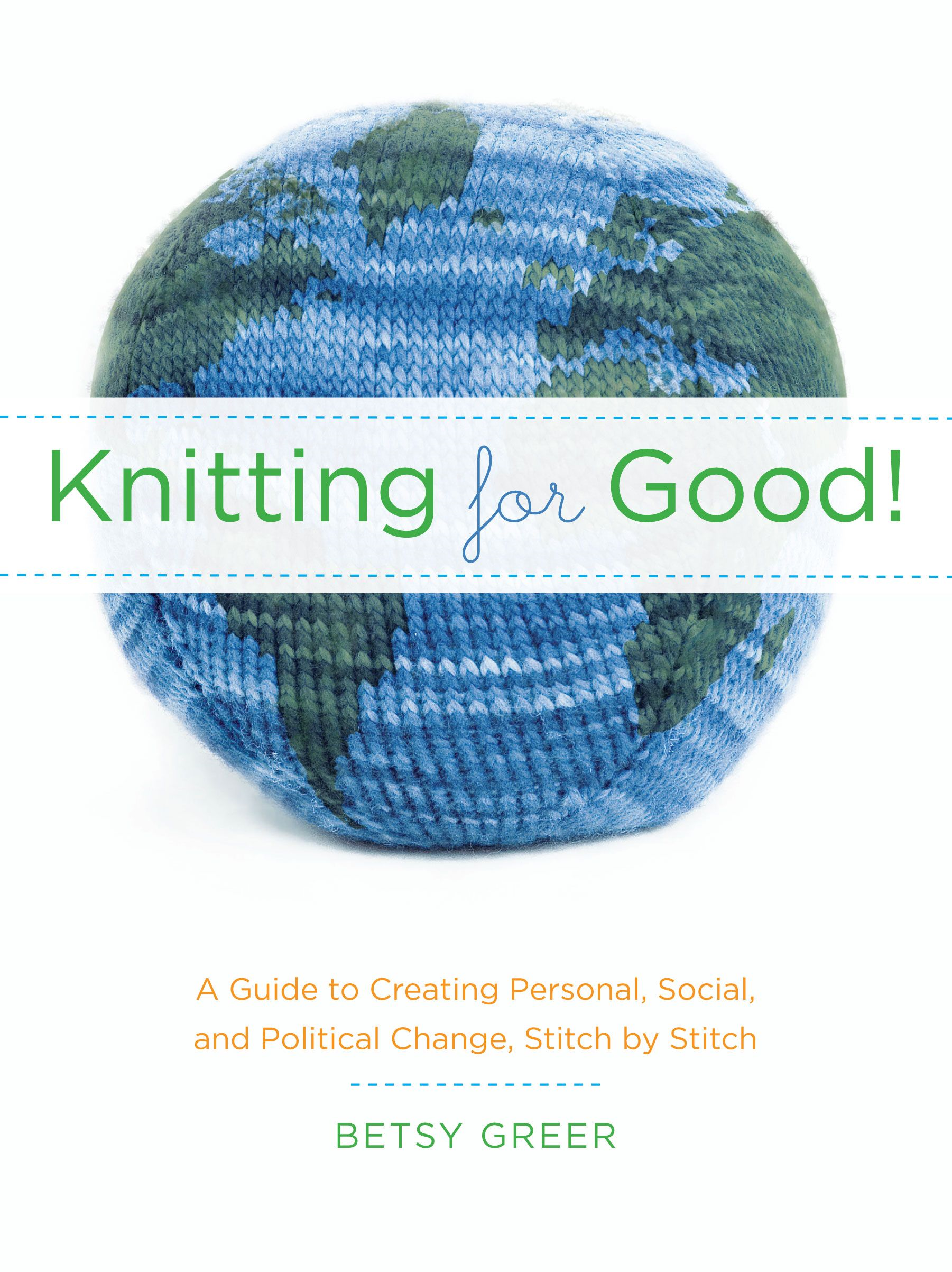 Knitting for Good! By: Betsy Greer