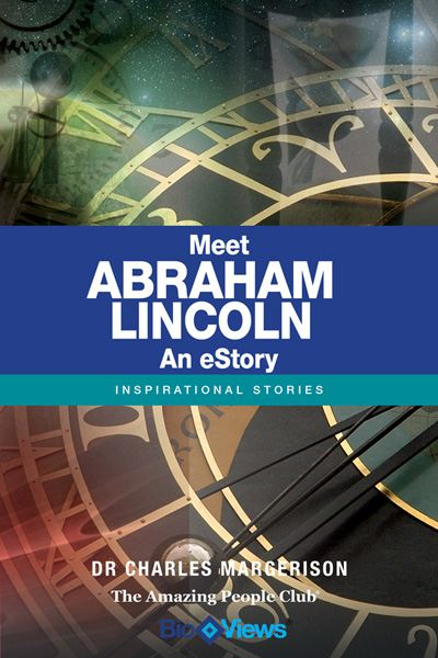 Meet Abraham Lincoln - An eStory By: Charles Margerison