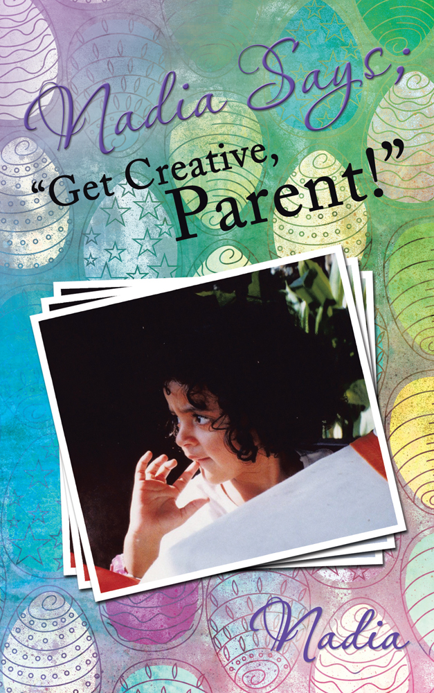 "Nadia Says; ""Get Creative, Parent!"""