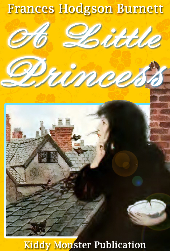 A Little Princess By: Frances Hodgson Burnett