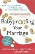 Babyproofing Your Marriage By: Cathy O'Neill,Julia Stone,Rosario Camacho-Koppel,Stacie Cockrell