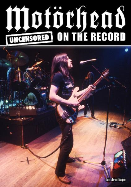 Motörhead - Uncensored On the Record By: Ian Armitage