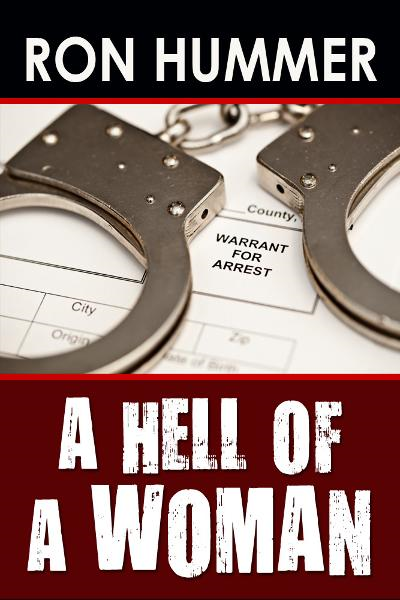 A Hell of a Woman By: Ron Hummer