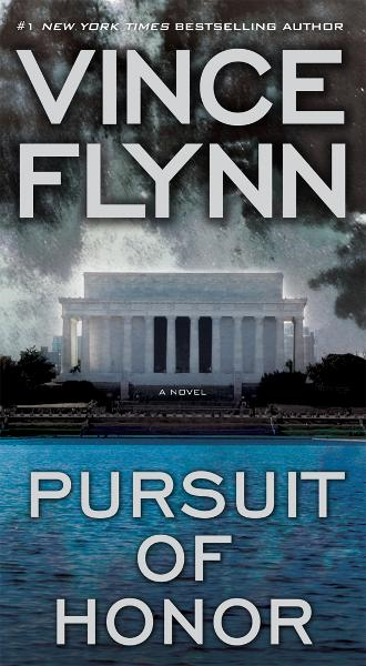 Pursuit of Honor By: Vince Flynn
