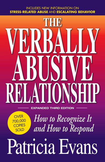 The Verbally Abusive Relationship: How to recognize it and how to respond By: Evans, Patricia