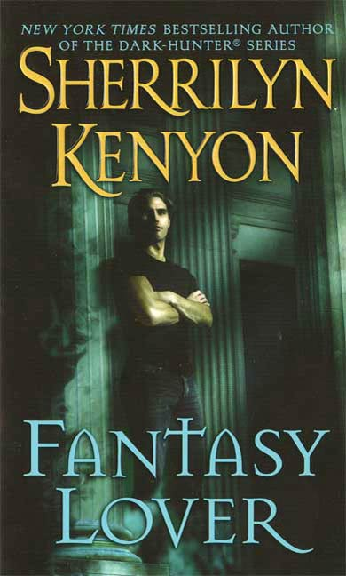 Fantasy Lover By: Sherrilyn Kenyon