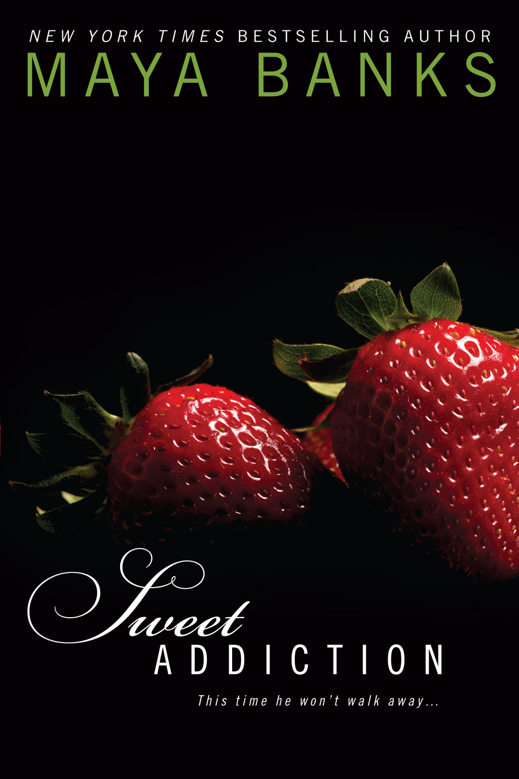 Sweet Addiction By: Maya Banks