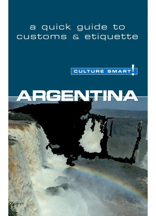 Argentina - Culture Smart! By: Robert Hamwee