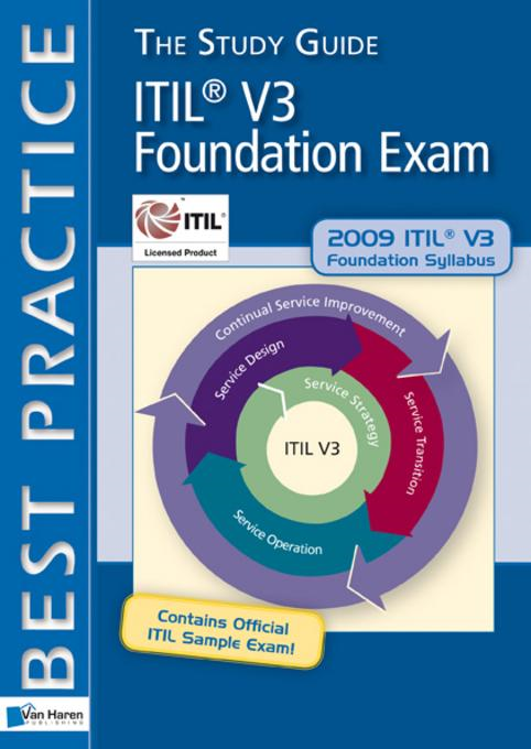 ITILV3 Foundation Exam: The Study Guide By: Bon, Jan